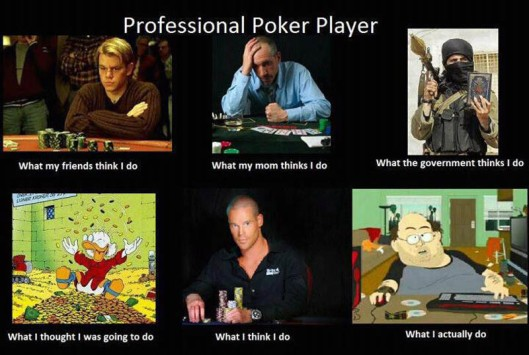 what-my-friends-think-i-do-what-i-actually-do-poker-player