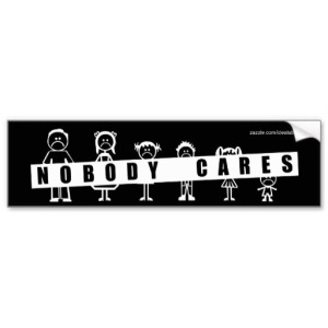 nobody_cares_about_your_stick_figure_family_bumper_sticker-rcf65c910c2164445a33d3e5845bda9a4_v9wht_8byvr_512